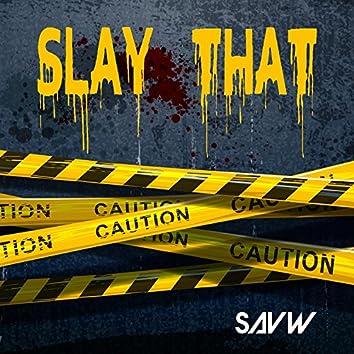 Slay That