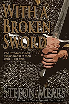 With a Broken Sword by [Stefon Mears]
