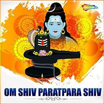 Om Shiv Paratpara Shiv