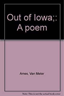 Out of Iowa - A Poem