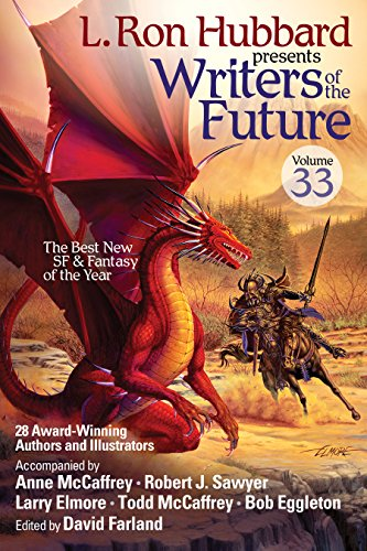 L. Ron Hubbard Presents Writers of the Future Volume 33: Award-Winning Sci-Fi & Fantasy Short Stories of the Year