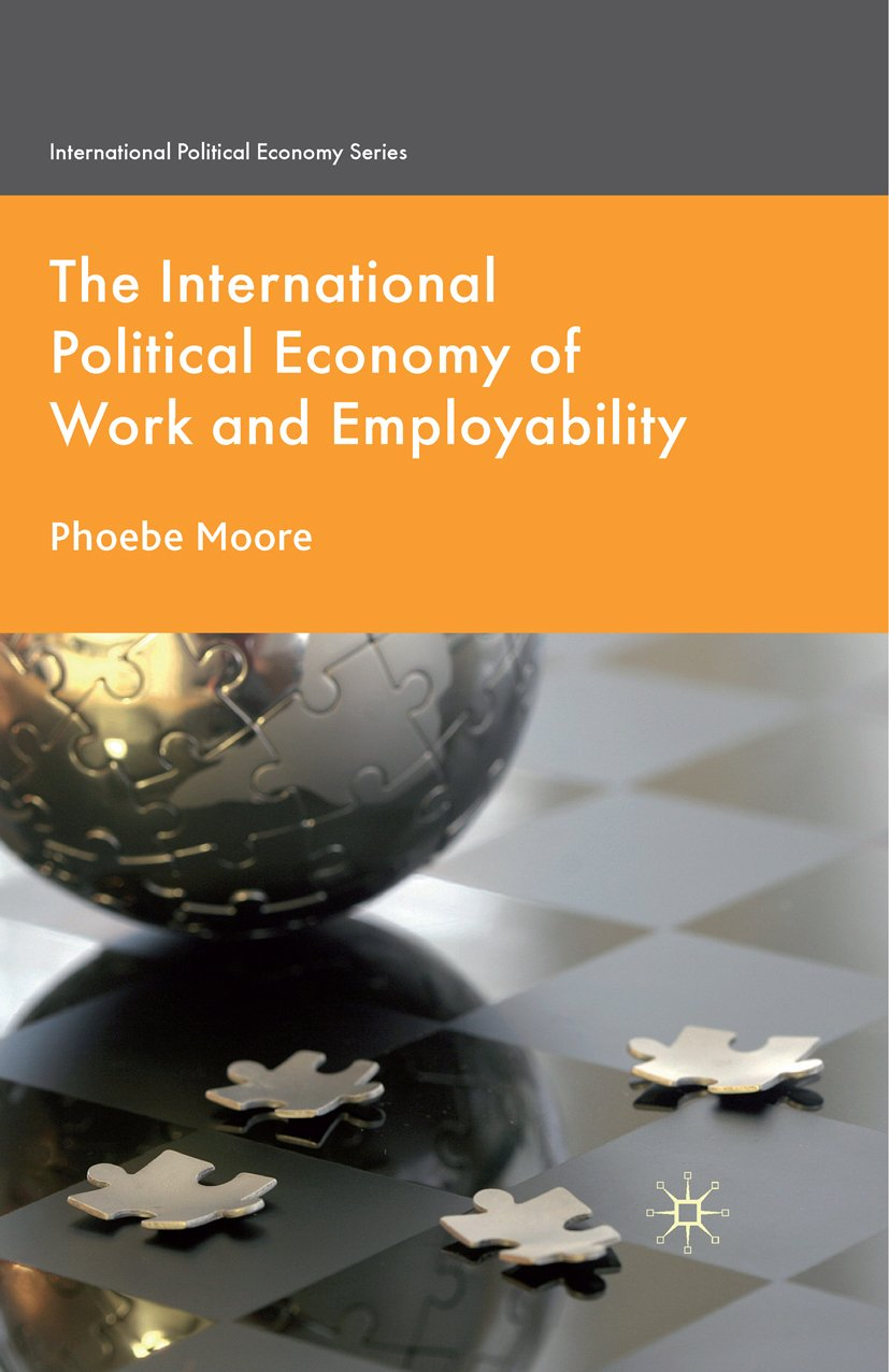 The International Political Economy of Work and Employability (International Political Economy Series)