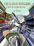 The Glass Hummingbird (Cassiopia series standalone Book 3)