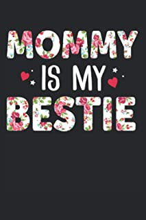 """MOMMY IS MY BESTIE: A NOTEBOOK FOR MOMS 