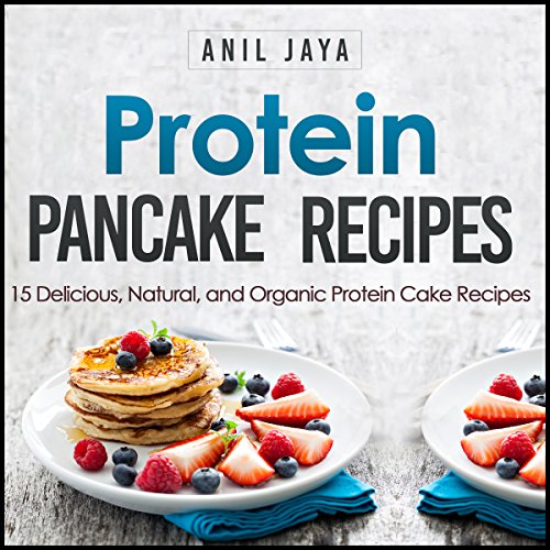 Protein Pancake Recipes audiobook cover art