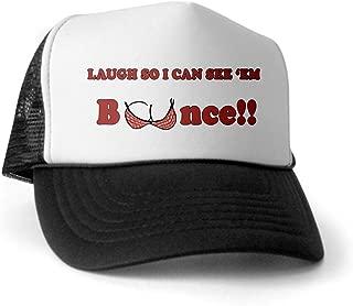 Laugh so I can See 'em Bounce!! Baseball Cap