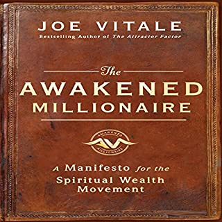 The Awakened Millionaire Manifesto     A Manifesto for the Spiritual Wealth Movement               By:                                                                                                                                 Joe Vitale                               Narrated by:                                                                                                                                 Joe Vitale                      Length: 4 hrs and 9 mins     6 ratings     Overall 4.8