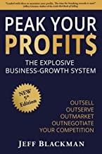 Peak Your Profits: The Explosive Business-Growth System / Outsell Outserve Outmarket Outnegotiate Your Competition