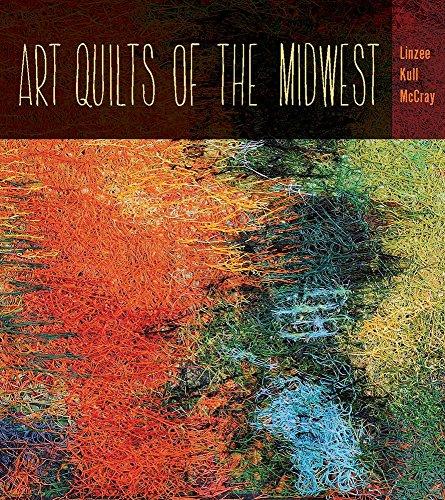 Art Quilts of the Midwest (Bur Oak Book)