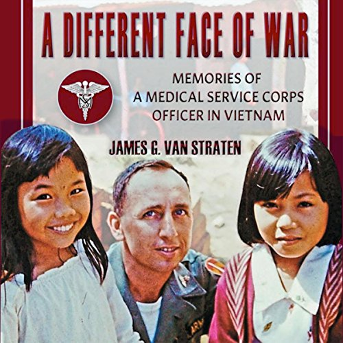 A Different Face of War: Memories of a Medical Service Corps Officer in Vietnam audiobook cover art