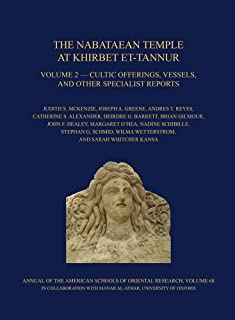 The Nabataean Temple at Khirbet Et-Tannur, Jordan, Volume 2: Cultic Offerings, Vessels, and Other Specialist Reports. Final Report on Nelson Glueck's 1937 Excavation