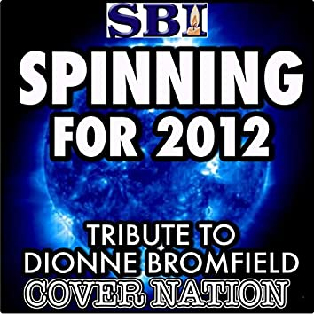 Spinnin for 2012 (Tribute to Dionne Bromfield Ft Tinchy Stryder) Performed by Cover Nation