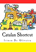 Catalan Shortcut: Transfer your Knowledge from English and Speak Instant Catalan! (Catalan Edition)