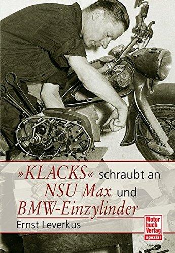 Klacks schraubt an NSU Max / BMW-Einzylinder