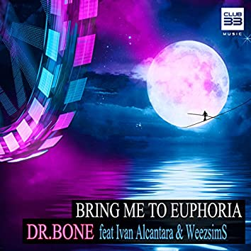 Bring Me to Euphoria