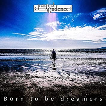 Born to Be Dreamers