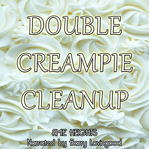 Double Creampie Cleanup audiobook cover art