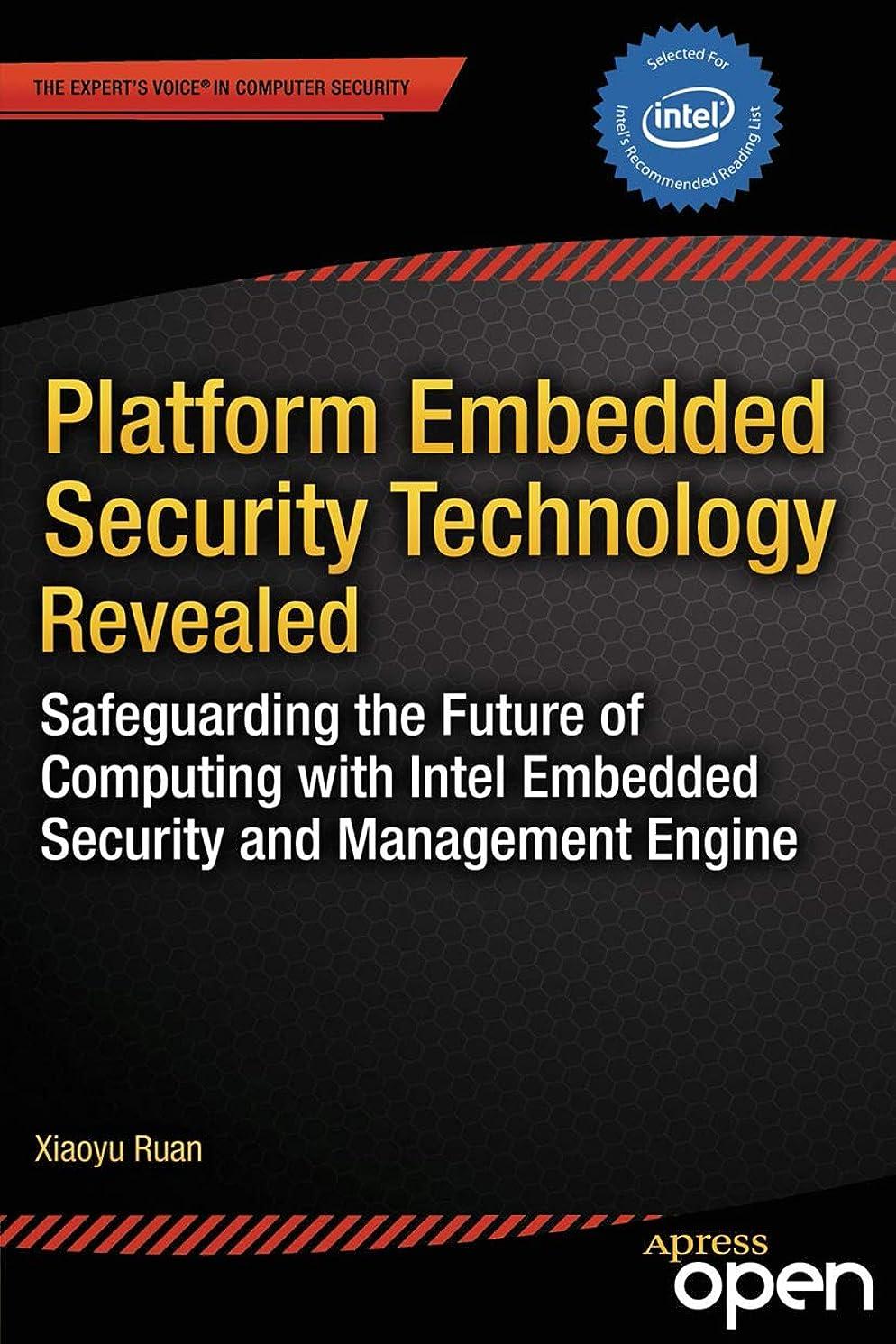 検閲失敗機動Platform Embedded Security Technology Revealed: Safeguarding the Future of Computing with Intel Embedded Security and Management Engine (English Edition)