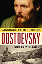 Dostoevsky: Language, Faith, and Fiction (The Making of the Christian Imagination)
