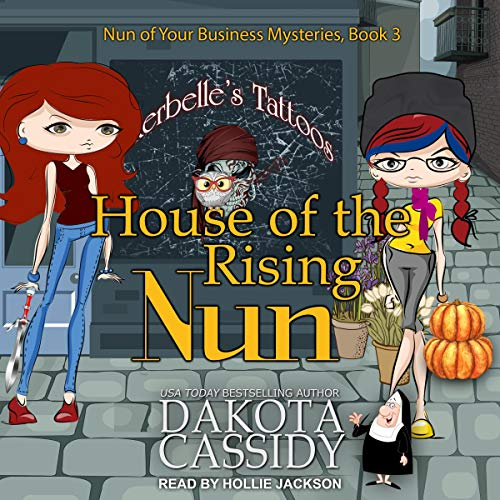 House of the Rising Nun     Nun of Your Business Mystery Series, Book 3              By:                                                                                                                                 Dakota Cassidy                               Narrated by:                                                                                                                                 Hollie Jackson                      Length: 5 hrs and 14 mins     47 ratings     Overall 4.7