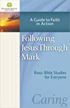 Following Jesus Through Mark: A Guide to Faith in Action (Stonecroft Bible Studies)