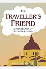 The Traveller's Friend: A Miscellany of Wit and Wisdom Hardcover