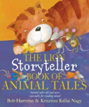 The Lion Storyteller Book of Animal Tales: Animal Tales Old and New Especially for Reading Aloud (Lion Storyteller Books)