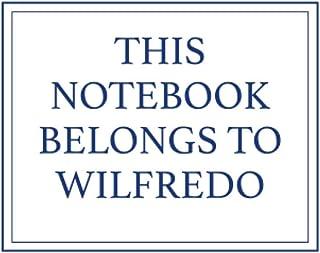 This Notebook Belongs to Wilfredo