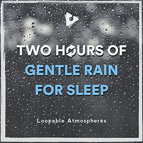 Loopable Atmospheres, Rain for Deep Sleep & Serenity Spa: Music Relaxation