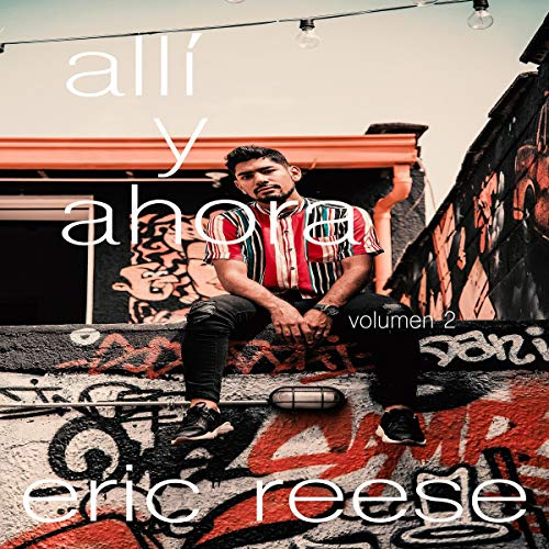 Allí y Ahora, Volumen 2 [There and Now, Volume 2] cover art