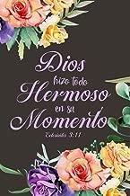 Dios Hizo Todo Hermoso En Su Momento Eclesiastes 3:11: Diario de Estudio De La Biblia: Libreta Para Apuntes Cristianos Cuaderno Para Iglesia Flores (Spanish Edition)