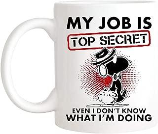 DareuSnonic - My Job Is Top Secret Even I Don't Know What I'm Doing Snoopy Mug, Coworker Gift Ideas, Coworker Mug, Snoopys Coffee Mug, 11oz Novelty Ceramic Coffee Mug/Cup, Mug Gift