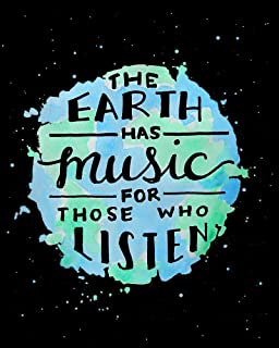 The Earth Has Music for Those Who Listen Inspirational Quote Art Print Nature Inspired Wall Decor 8x10 Inch Artwork