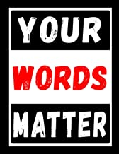 Your Words Matter: Songwriting Journal. Rapping Composition Notebook for Kids and Adults. Blank Lined RAP and HIP-HOP Jour...