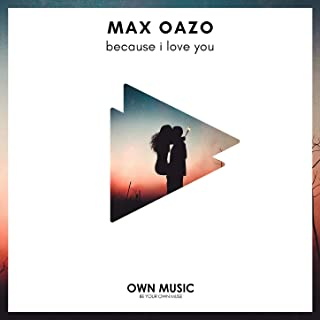 Because I Love You (Extended Mix)