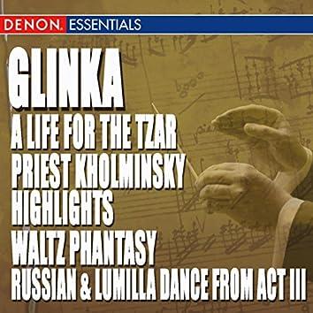 Glinka: A Life For The Tzar Opera - Priest Kholminsky Highlights - Waltz Phantasy - Ruslan & Lumilla Dance Act III