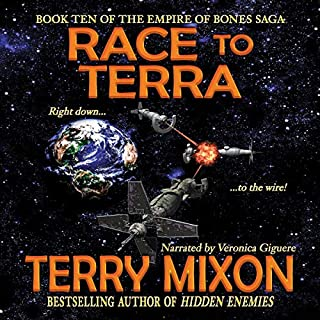 Race to Terra     The Empire of Bones Saga, Book 10              Written by:                                                                                                                                 Terry Mixon                               Narrated by:                                                                                                                                 Veronica Giguere                      Length: 9 hrs and 12 mins     Not rated yet     Overall 0.0