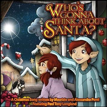 Who's Gonna Think About Santa? (feat. Paul Tony Longland)