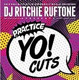 DJ Ritchie Ruftone Presents: Practice Yo! Cuts V. 1