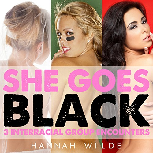 She Goes Black: 3 Interracial Group Encounters cover art