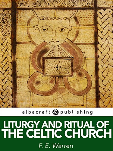 Liturgy and Ritual of the Celtic Church