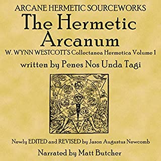 The Hermetic Arcanum W. Wynn Westcott's Collectanea Hermetica Volume 1 audiobook cover art