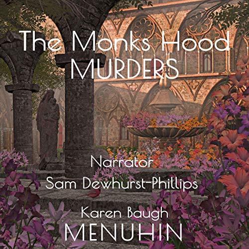 The Monks Hood Murders Audiobook By Karen Baugh Menuhin cover art