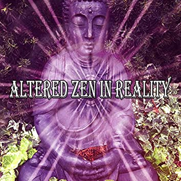 Altered Zen In Reality