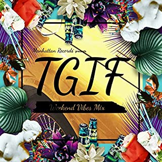 Manhattan Records® presents T.G.I.F - Weekend Vibes Mix