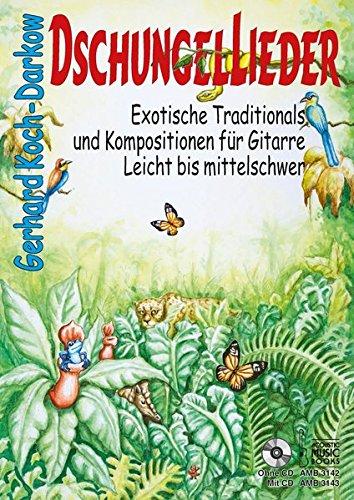 Dschungellieder.: Exotische Traditionals und Kompositionen für Gitarre. Leicht bis mittelschwer (ohne CD)