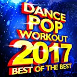 Treat You Better (2017 Dance Workout Mix) [128 BPM]