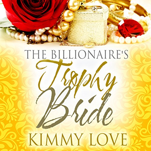The Billionaire's Trophy Bride                   By:                                                                                                                                 Kimmy Love                               Narrated by:                                                                                                                                 Marenn Davis                      Length: 5 hrs and 18 mins     10 ratings     Overall 2.5