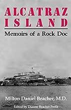 Alcatraz Island: Memoirs of a Rock Doc