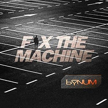 Fix the Machine